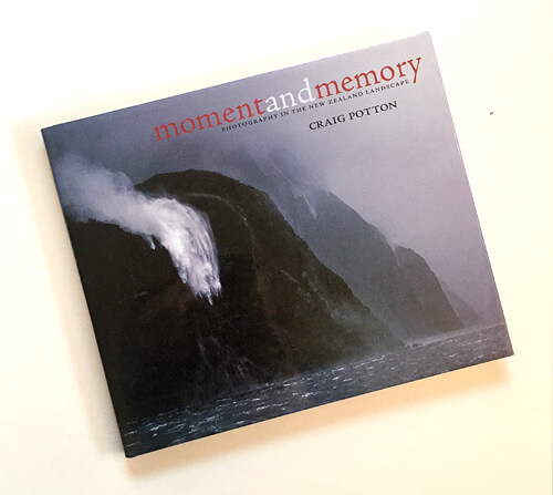 Craig Potton: Moment and Memory: Photography in the New Zealand Landscape