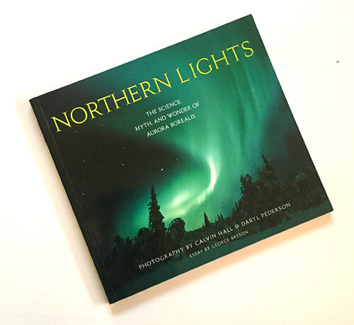 Calvin Hall and Daryl Pederson: Northern Lights; The Science, Myth, ans Wonder of Aurora Borealis